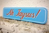 Ah Jaysus Sign Ass Halt
