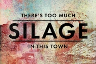 Theres too much silage in this town